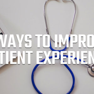 5 ways to improve patient experience